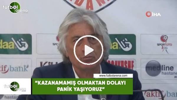 """'Mustafa Kemal Kılıç: """"Kazanamamış olmaktan dolayı panik yaşıyoruz"""""""