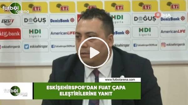 'Eskişehirspor'dan Fuat Çapa eleştirilerine yanıt