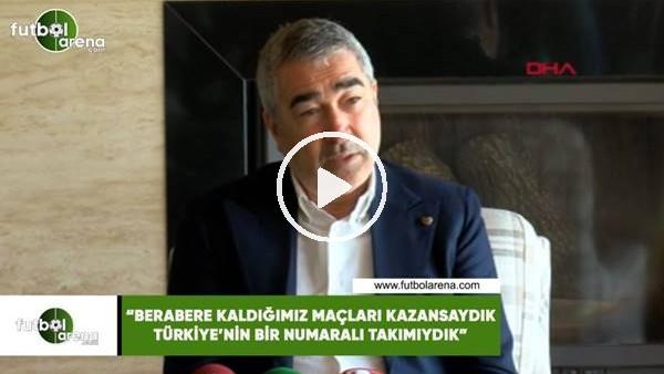 """'Samet Aybaba: """"Berabere kaldığımız maçları kazansaydık Türkiye'nin bir numaralı takımıydık"""""""