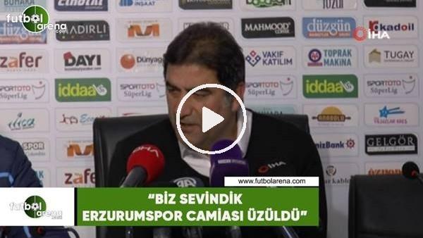 """'Ünal Karaman: """"Biz sevindik Erzurumspor camiası üzüldü"""""""