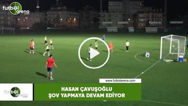 'Hasan Çavuşoğlu şov yapmaya devam ediyor