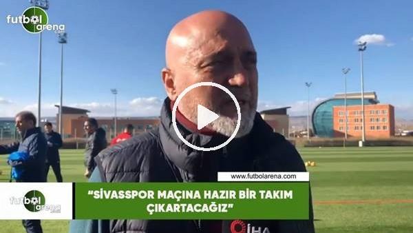 """'Hikmet Karaman: """"Sivasspor maçına hazır bir takım çıkartacağız"""""""