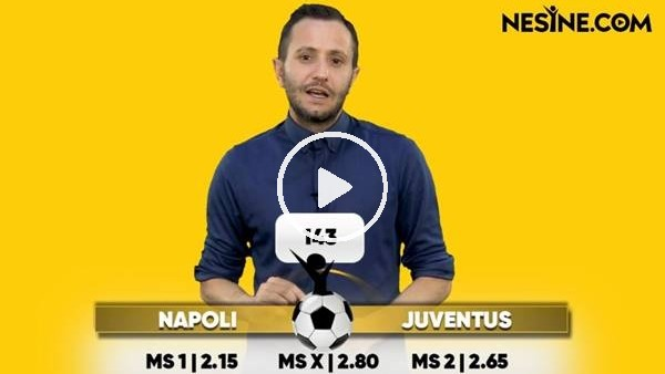 'Napoli - Juventus TEK MAÇ Nesine'de! TIKLA & OYNA