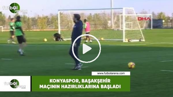 'Konyaspor, Başakşehir maçının hazırlıklarına başladı