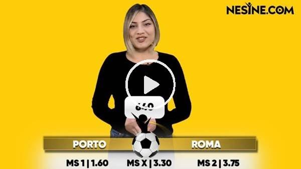 'Porto - Roma TEK MAÇ Nesine'de! TIKLA & OYNA