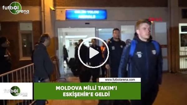 'Moldova Milli Takım'ı Eskişehir'e geldi