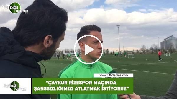"""'Amir Hadziahmetovic: """"Çaykur Rizespor maçında şansızlığımı atlatmak istiyoruz"""""""