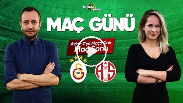 MAÇ GÜNÜ   Galatasaray - Antalyaspor (11.03.2019) (Maç Sonu)