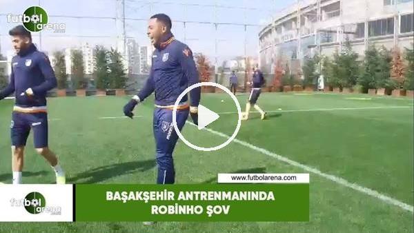 'Başakşehir antrenmanında Robinho şov