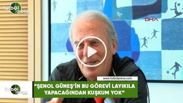 """'Mustafa Denizli: """"Şenol Güneş'in bu görevi layıkıyla yapacağından kuşkum yok"""""""