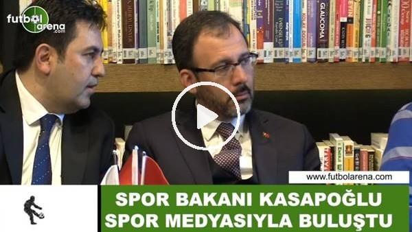 'Spor Bakanı Kasapoğlu spor medyasıyla buluştu