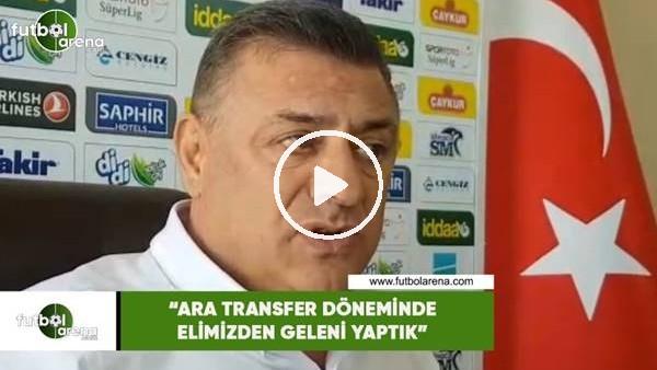 """'Hasan Kartal: """"Ara transfer döneminde elimizden geleni yaptık"""""""