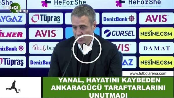 Ersun Yanal, hayatını kaybden Ankaragücü taraftarlarını unutmadı