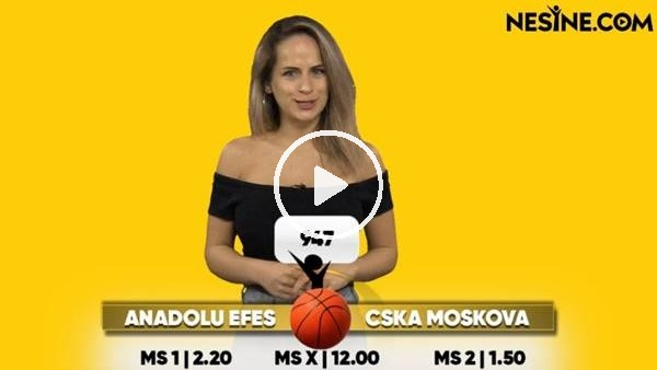 'Anadolu Efes - CSKA Moskova TEK MAÇ Nesine'de! TIKLA & OYNA