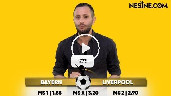 'Bayern Münih - Liverpool TEK MAÇ Nesine'de! TIKLA & OYNA