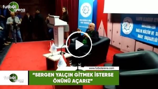 """'Hasan Çavuşoğlu: """"Sergen Yalçın gitmek isterse önünü açarız"""""""
