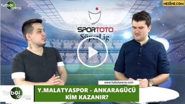 'Yeni Malatyaspor - Ankaragücü maçını kim kazanır?