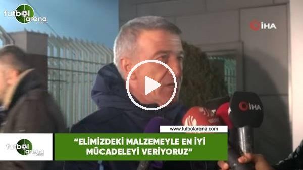 """'Ahmet Ağaoğlu: """"Elimizdeki malzemeyle en iyi mücadeleyi veriyoruz"""""""