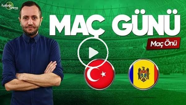 'MAÇ GÜNÜ | Türkiye-Moldova (25.03.2019) (Maç Önü)