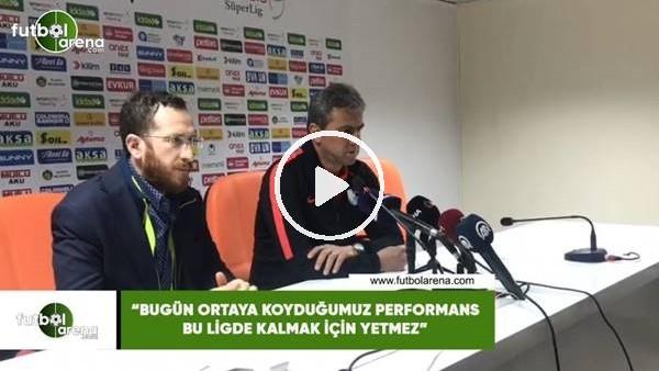 """'Hamza Hamzaoğlu: """"Bugün ortaya koyduğumuz performans bu ligde kalmak için yetmez"""""""
