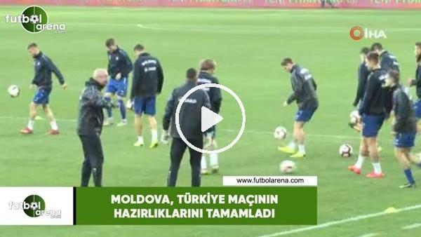 Moldova, Türkiye maçı hazırlıklarını tamamladı