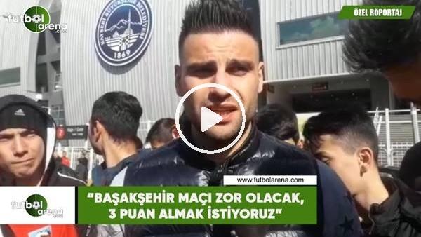 """'Deniz Türüç: """"Başakşehir maçı zor olacak, 3 puan almak istiyoruz"""""""