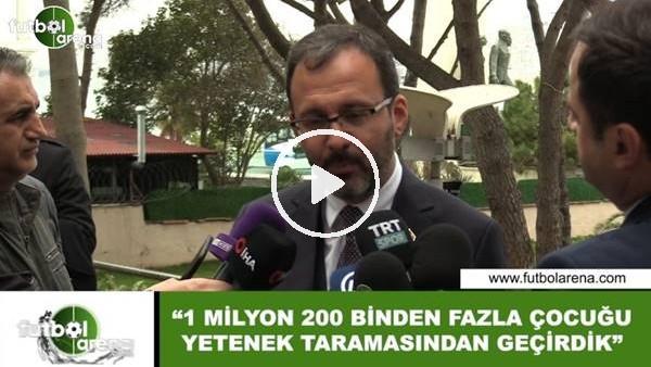 """'Spor Bakanı Kasapoğlu: """"1 milyon 200 binden fazla çocuğu yetenek taramasından geçirdik"""""""
