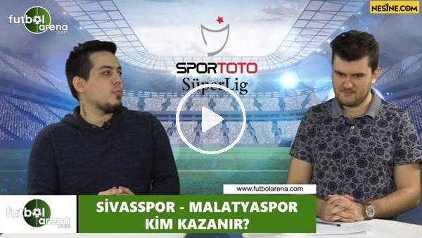 'Sivasspor - Yeni Malatyaspor maçını kim kazanır?
