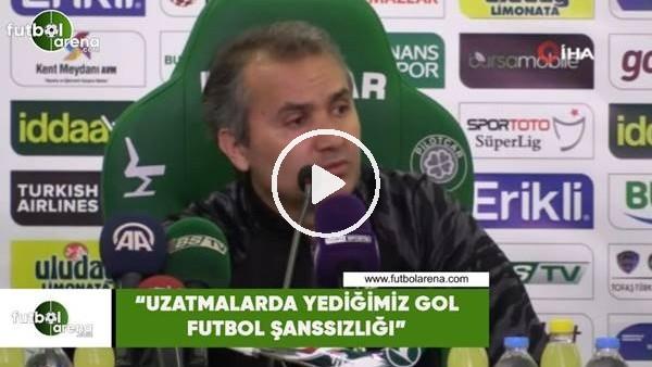 """Ersel Uzgur: """"Uzatmalarda yediğimiz gol futbol şanssızlığı"""""""