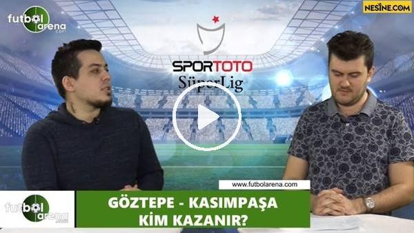 'Göztepe - Kasımpaşa maçını kim kazanır?