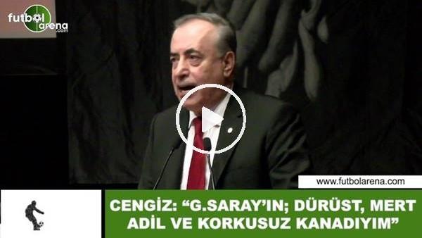 """'Mustafa Cengiz: """"Galatasaray'ın; dürüst, mert, adil ve korkusuz kanadıyım"""""""