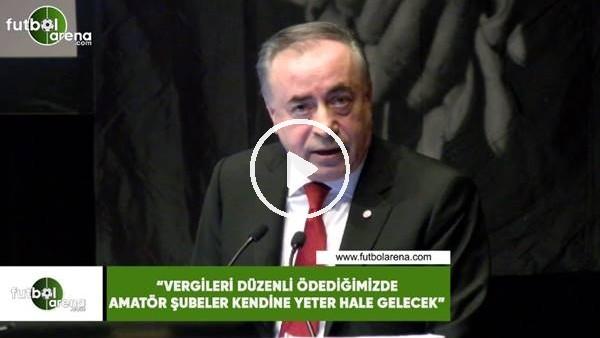 """'Mustafa Cengiz: """"Vergileri düzenli ödediğimizde amatör şubeler kendine yeter hale gelecek"""""""