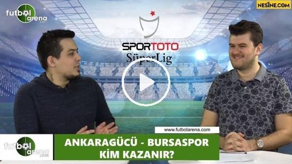 'Ankaragücü - Bursaspor maçını kim kazanır?