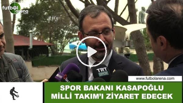 'Spor Bakanı Kasapoğlu, Milli Takım'ı ziyaret edecek