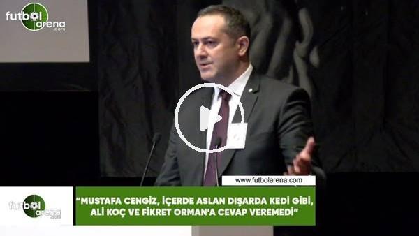 """'Ozan Korkut: """"Mustafa Cengiz, içerde aslan dışarda kedi gibi..."""""""