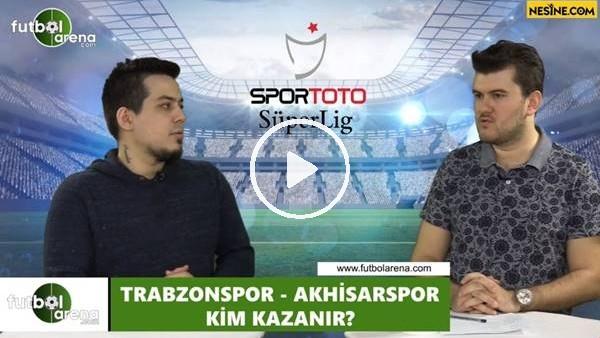 'Trabzonspor - Akhisarspor maçını kim kazanır?