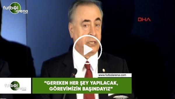 """'Mustafa Cengiz: """"Gereken her şey yapılacak, görvimizin başındayız"""""""