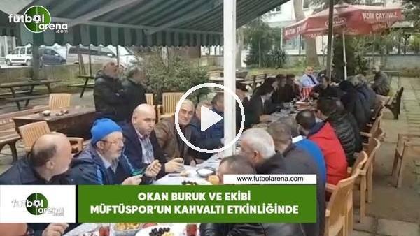 'Okan Buruk ve ekibi Müftüspor'un kahvaltı etkinliğinde