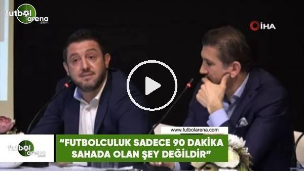 """'Nihat Kahveci: """"Futbolculuk sadece 90 dakika sahada olan şey değildir"""""""