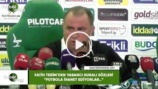"""'Fatih Terim'den yabancı kuralı sözleri! """"Futbola ihanet ediyorlar..."""""""