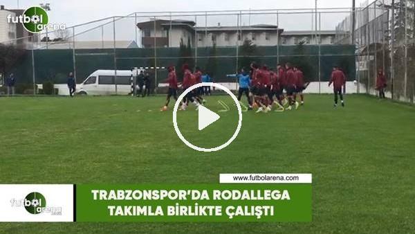 'Trabzonspor'da Rodallega  takımla birlikte çalıştı