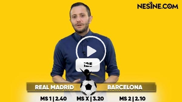 'Real Madrid - Barcelona TEK MAÇ Nesine'de! TIKLA & OYNA