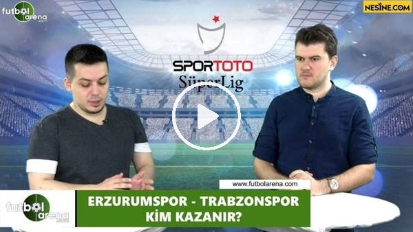 'Erzurumspor - Trabzonspor maçını kim kazanır?