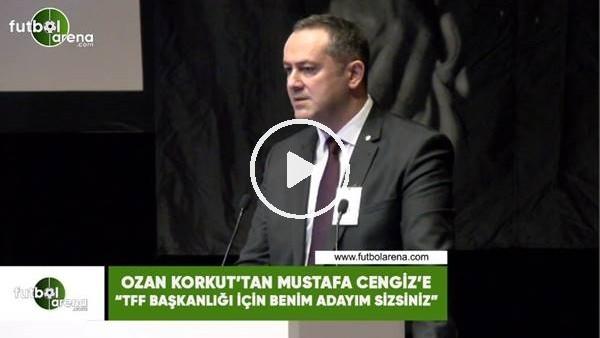 """'Ozan Korkut'tan Mustafa Cengiz'e: """"TFF Başkanlığı için benim adayım sizsiniz"""""""