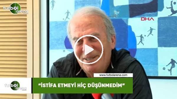 """'Mustafa Denizli: """"İstifa etmeyi hiç düşünmedim"""""""