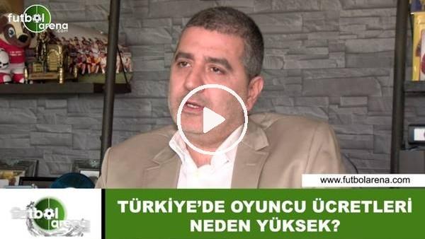 'Türkiye'de oyuncu ücretleri neden yüksek?