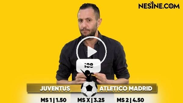 'Juventus - Atletico Madrid TEK MAÇ Nesine'de! TIKLA & OYNA