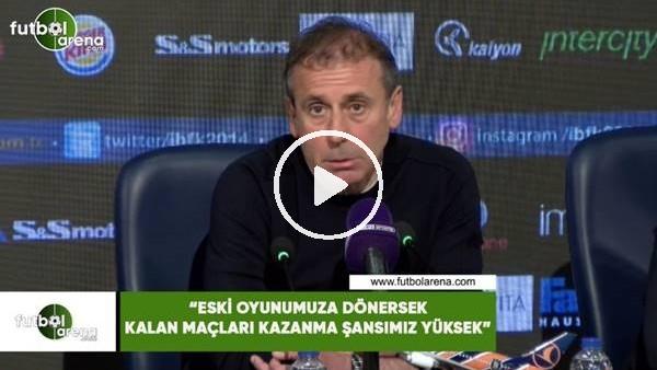 """Abdullah Avcı: """"Eski oyunumuza dönersek kalan maçları kaznama şansımı yüksek"""""""