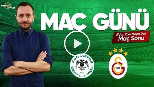 MAÇ GÜNÜ | Konyaspor-Galatasaray (29.04.2019) (Maç sonuı)