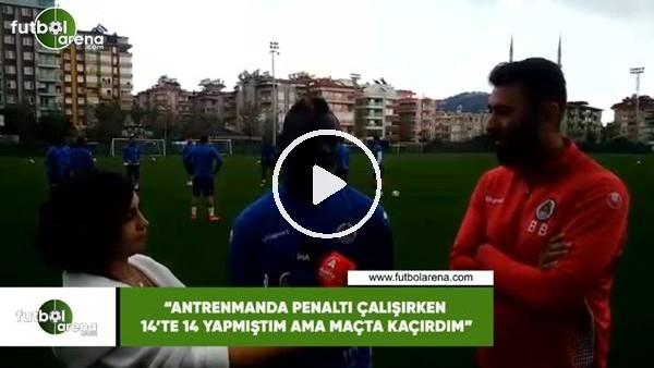 """'Papiss Cisse: """"Antrenmanda penaltı çalışırken 14'te 14 yapmıştım ama maçta kaçırdım"""""""